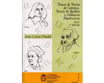 Temas de teoría de cuerpos, teoría de anillos y números algebraicos. Vol. 1