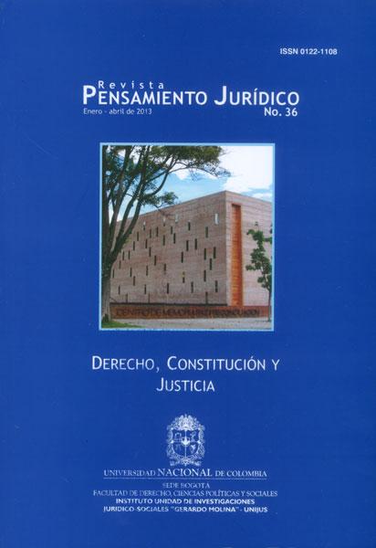 Revista Pensamiento Jurídico No. 36. Derecho, constitución y justicia
