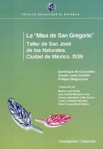 """La misa de  """"San Gregorio """". Taller de San José de los Naturales, Ciudad de México, 1539"""