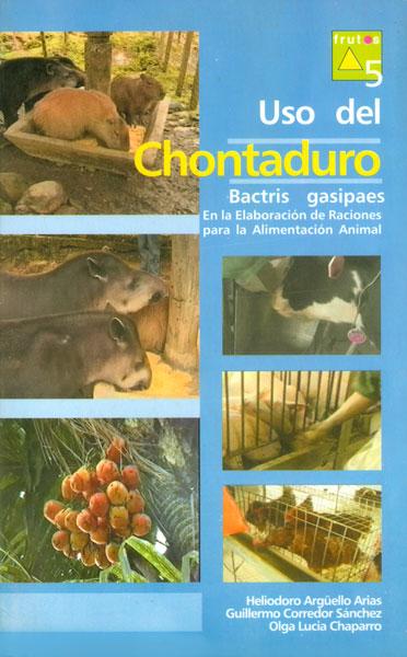 Uso del chontaduro en la elaboración de raciones para la alimentación animal. Bactris gasipaes