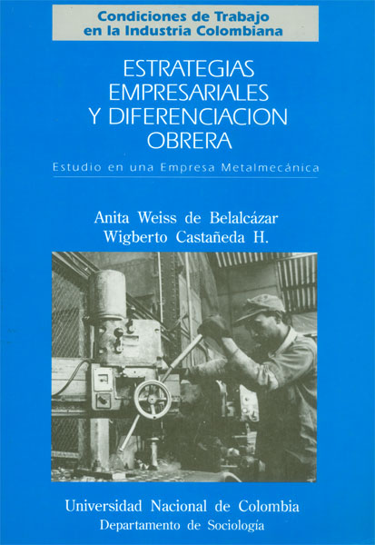 Estrategias empresariales y diferenciación obrera. Estudio en una empresa Metalmecánica