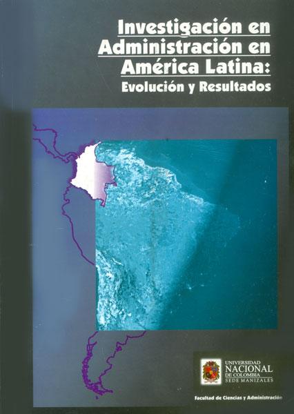 Investigación en administración en América Latina. Evolución y resultados