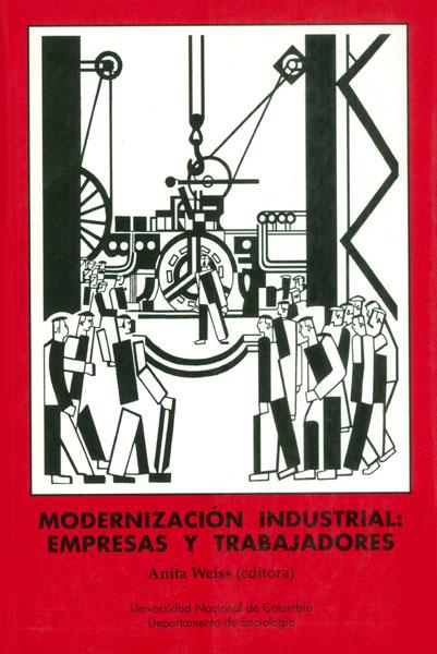 Modernización industrial: empresas y trabajadores