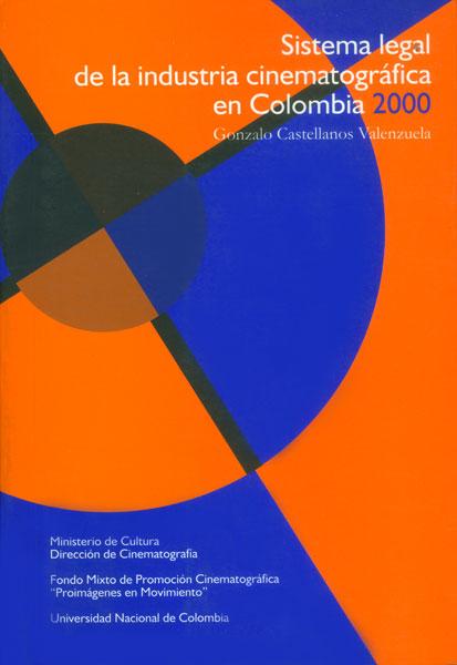 Sistema legal de la industria cinematográfica en Colombia 2000