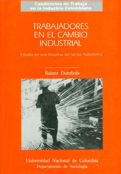 Trabajadores en el cambio industrial. Estudio en una empresa del Sector Automotriz