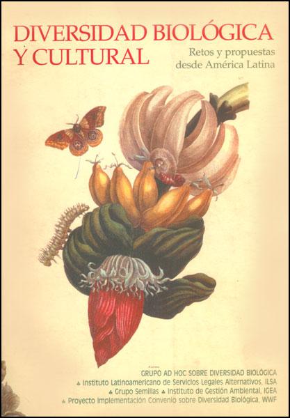 Diversidad biológica y cultural. Retos y propuestas desde América Latina