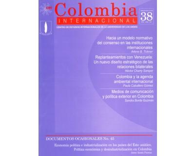 Colombia Internacional No. 38. Documentos Ocasionales No. 45. Economía política en los países del este Asiático. Politica Económica y desindustrialización en Colombia