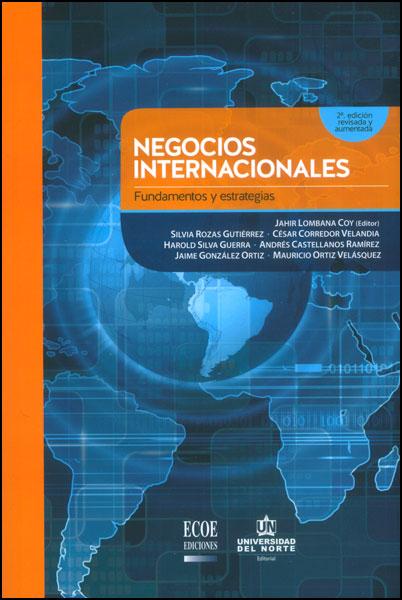 Negocios internacionales: fundamentos y estrategias