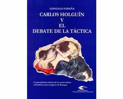 Carlos Holguín y el debate de la táctica