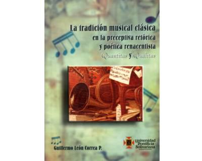 La tradición musical clásica en la preceptiva retórica y poética renacentista. Quantitas y Qualitas