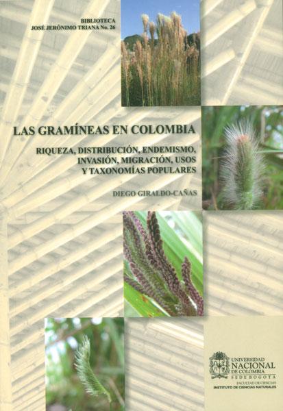 Las gramíneas en Colombia. Riqueza, distribución, endemismo, invasión, migración, usos y taxonomías populares