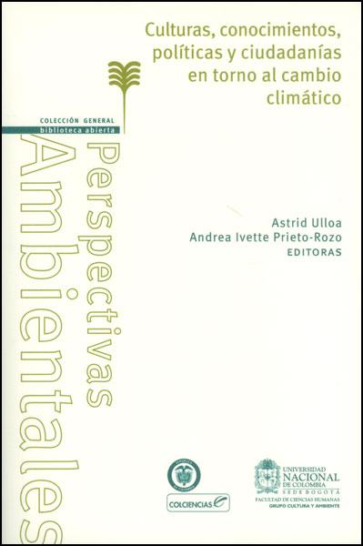 Culturas, conocimientos, políticas y ciudadanías en torno al cambio climático