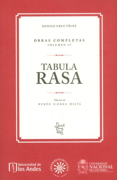 Tabula rasa. Obras completas Vol. IV