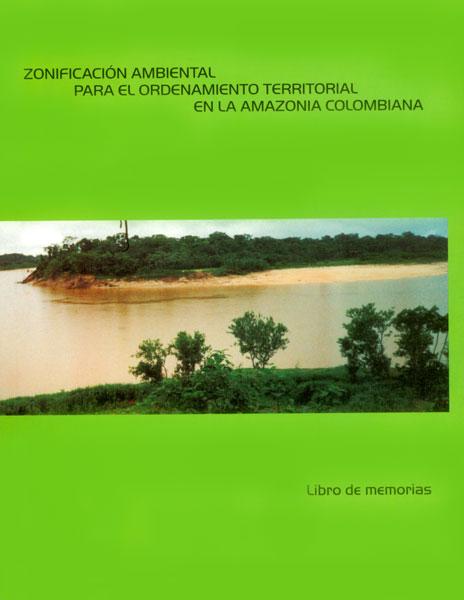 Zonificación ambiental para el ordenamiento territorial en la Amazonia colombiana