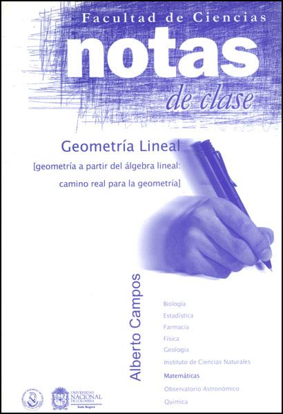 Notas de clase. Geometría lineal (geometría a partir del álgebra lineal: camino real para la geometría)