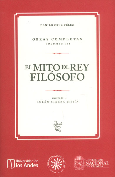 El mito del rey filósofo. Obras completas Vol. III
