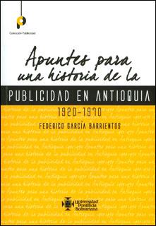 Apuntes para una historia de la publicidad en Antioquia 1920 - 1970