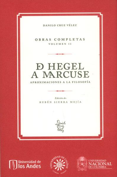De Hegel a Marcuse: aproximaciones a la filosofía. Obras completas Vol. II