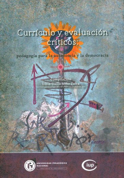Currículo y evaluación críticos: pedagogía para la autonomía y la democracia