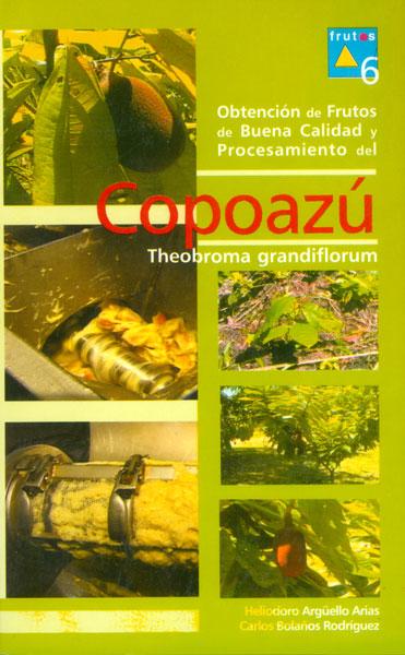 Obtención de frutos de buena calidad y procesamiento del Copoazú. Theobroma grandiflorum