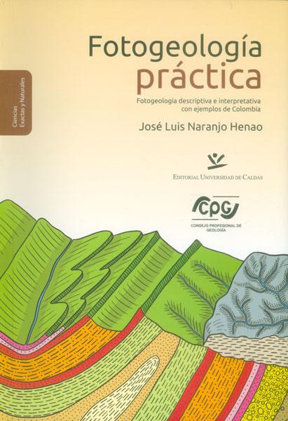 Fotogeología práctica. Fotogeología descriptiva e interpretativa con ejemplos de colombia