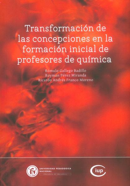 Transformación de las concepciones en la formación inicial de profesores de química