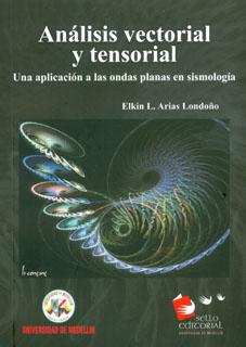 Análisis vectorial y tensorial. Una aplicación a las ondas planas en sismología