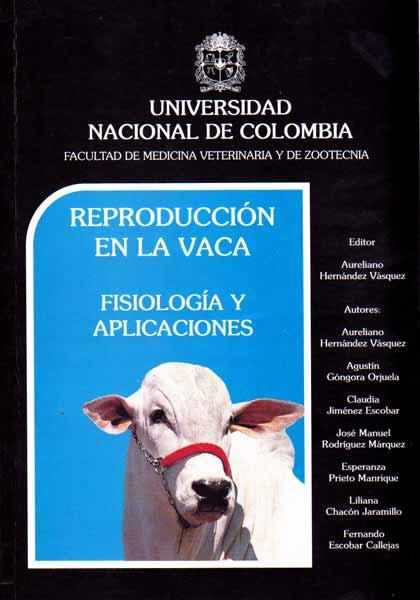 Reproducción en la vaca. Fisiología y aplicaciones