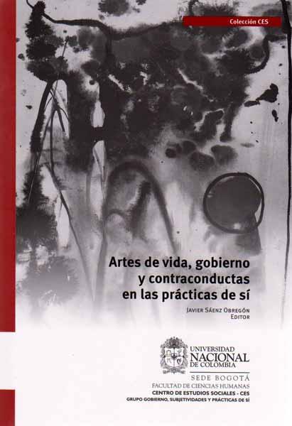 Artes de vida, gobierno y contraconductas en las prácticas de sí