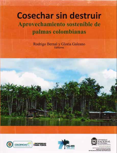 Cosechar sin destruir. Aprovechamiento sostenible de palmas colombianas