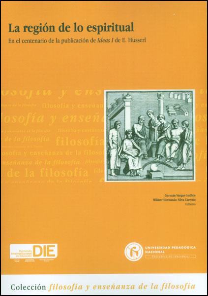 La región de lo espiritual. En el centenario de la publicación de Ideas I de E. Husserl