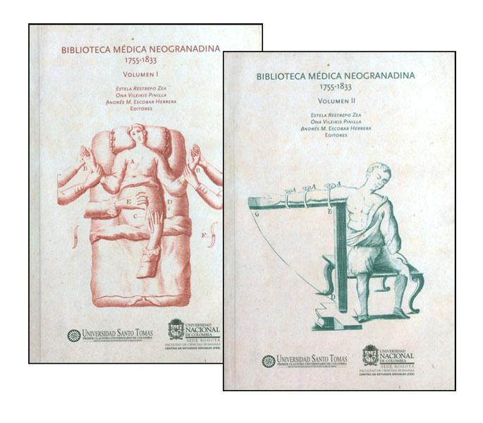 Biblioteca médica neogranadina 1755-1833 (Tomos I y II)
