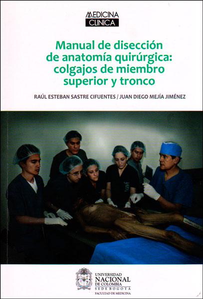 Manual de disección de anatomía quirúrgica: colgajos de miembro superior y tronco