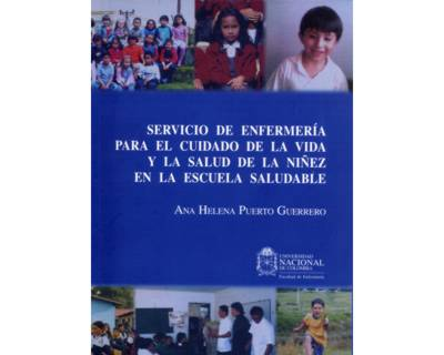 Servicio de enfermería para el cuidado de la vida y la salud de la niñez en la escuela saludable