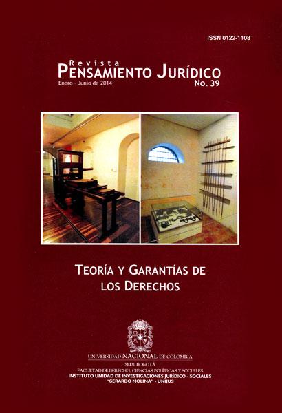 Revista Pensamiento Jurídico No. 39. Teoría y garantías de los Derechos