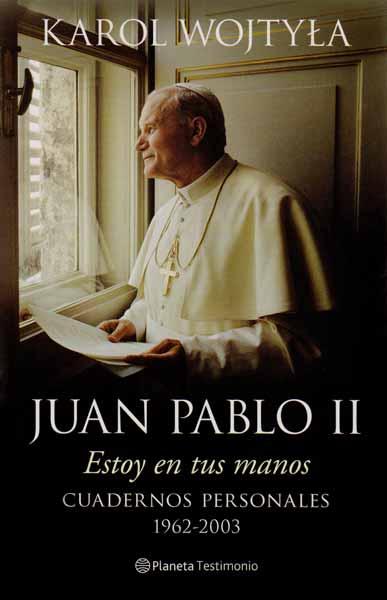 Juan Pablo II, Estoy en tus manos: cuadernos personales 1962-2003