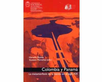 Colombia y Panamá. La metamorfosis de la nación en el siglo XX