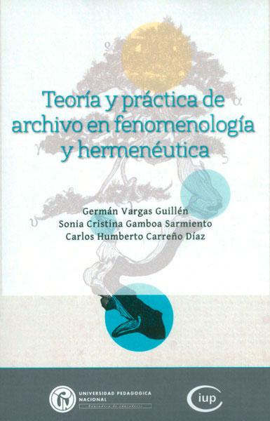 Teoría y práctica de archivo en fenomenología y hermenéutica