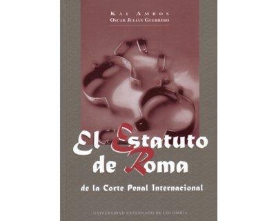 El Estatuto de Roma de La Corte Penal Internacional