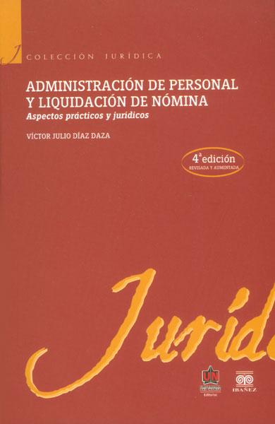 Administración de personal y liquidación de nómina. Aspectos prácticos y jurídicos
