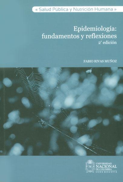 Epidemiología: fundamentos y reflexiones