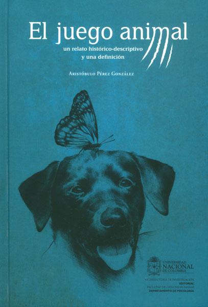 El juego animal: un relato histórico-descriptivo y una definición