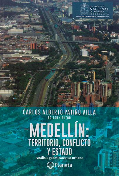 Medellín: Territorio, conflicto y estado. Análisis geoestratégico urbano