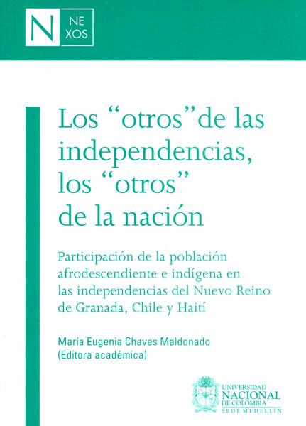"""Los  """"otros """" de las independencias, los  """"otros """" de la nación"""