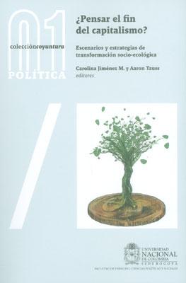 ¿Pensar el fin del capitalismo?: escenarios y estrategias de trasnformación social-ecología