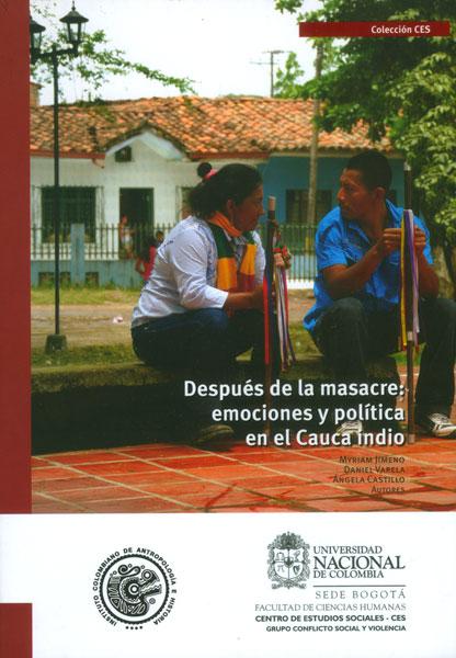 Después de la masacre: emociones y política en el Cauca indio