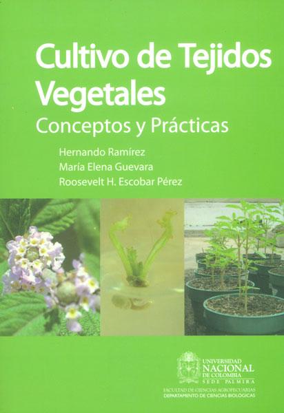Cultivo de tejidos vegetales. Conceptos y prácticas