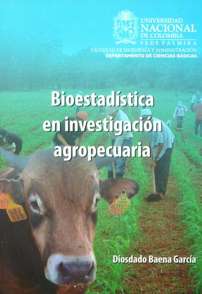 Bioestadística en investigación agropecuaria