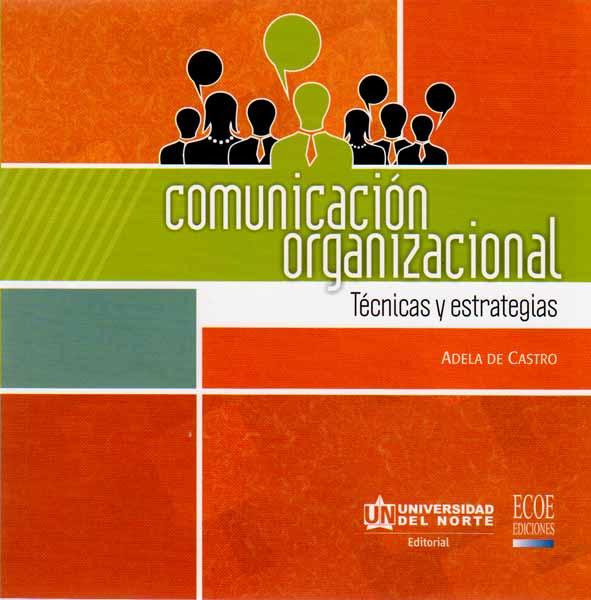 Comunicación organizacional. Técnicas y estrategias
