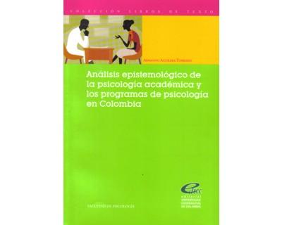 Análisis epistemológico de la psicología académica y los programas de psicología en Colombia